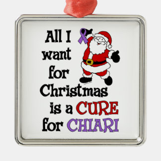 All I Want For Christmas...Chiari Metal Ornament