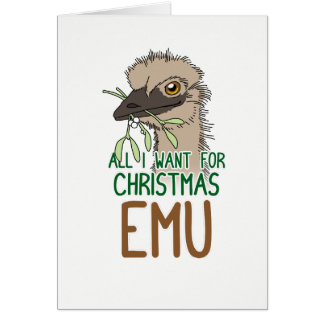 All I Want For Christmas Emu Card