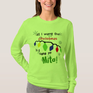 All I want for Christmas is a cure for Mito! T-Shirt