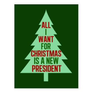 All I Want for Christmas is a New President Postcard