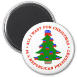 All I Want For Christmas Is A Republican President 2 Inch Round Magnet