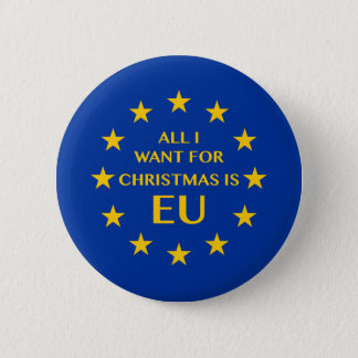 All I want for Christmas is EU 2 Inch Round Button