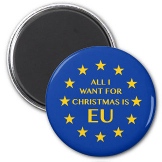 All I want for Christmas is EU 2 Inch Round Magnet