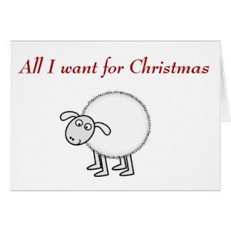 All I want for Christmas is ewe. Greeting Card