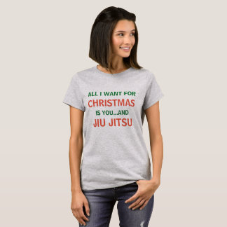 All I Want for Christmas is Jiu Jitsu Funny Shirt