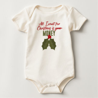 All I Want For Christmas Is Money Not You Funny De Baby Bodysuit
