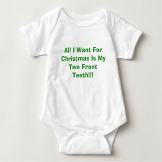 All I Want For Christmas Is My Two Front Teeth!!! Baby Bodysuit