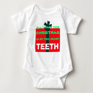 ALL I WANT FOR CHRISTMAS IS MY TWO FRONT TEETH BABY BODYSUIT