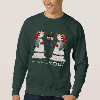 All I want for Christmas is You. Custom Sweatshirt