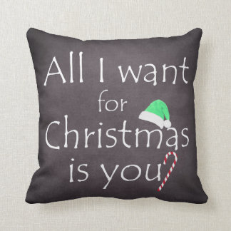 All I want for Christmas is You Throw Pillow