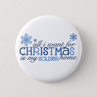 All I want for Christmas - Soldier 2 Inch Round Button