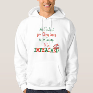 All I want for Christmas Trump Impeached Shirt