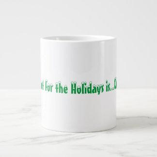 All I Want for Holidays is CAFFEINE coffee mug cup Jumbo Mug
