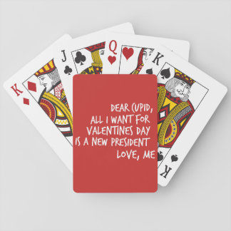 All I Want For Valentines Day is a New President Playing Cards