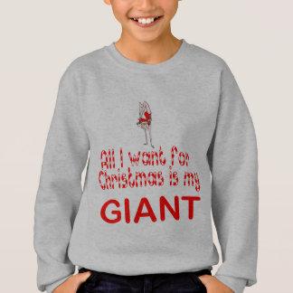 All I want Giant Sweatshirt