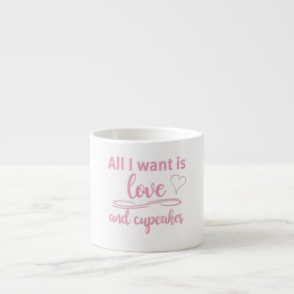 All I want is love and cupcakes
