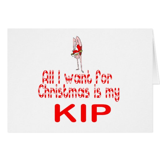 All I want Kip Cards