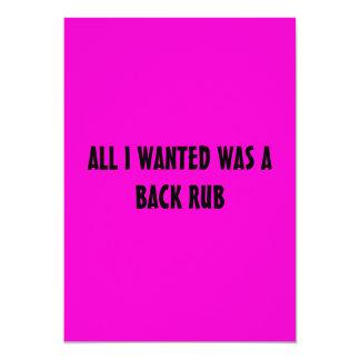 "ALL I WANTED WAS A BACK RUB 5"" X 7"" INVITATION CARD"