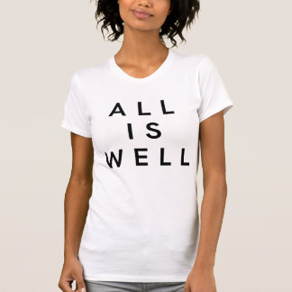 All Is Well (3 Words Quotes) T-Shirt
