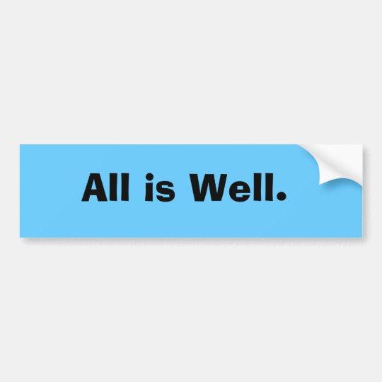 All is Well. Bumper Sticker