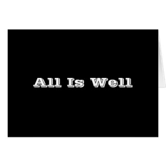 All is Well Greeting Card