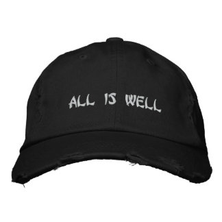 All is Well hat Embroidered Hat