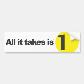 All it takes is 1 - White Bumper Sticker