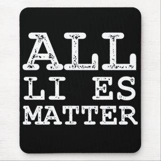 All Li es Matter Political Mouse Pad