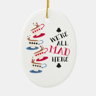 All Mad Here Ceramic Oval Ornament