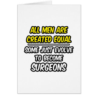 All Men Are Created Equal...Surgeons Card