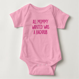All Mommy Wanted Was A Backrub. Baby Bodysuit