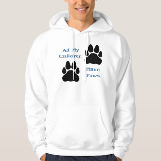 All My Children Have Paws Hooded Sweatshirt