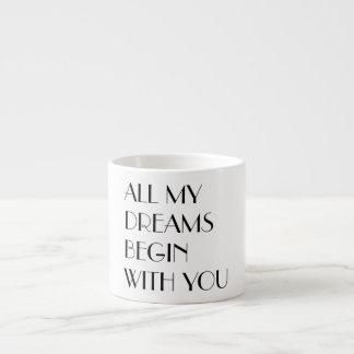All My Dreams Espresso Cup