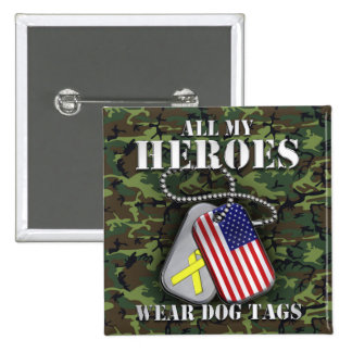 All My Heroes Wear Dog Tags - Camo Buttons
