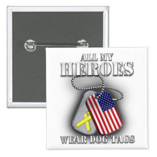 All My Heroes Wear Dog Tags Pinback Button