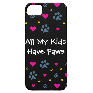 All My Kids-Children Have Paws iPhone 5 Cases