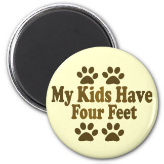 All my Kids Have Four Feet Magnet