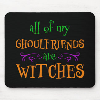 All of My Ghoulfriends are Witches Halloween Mouse Pad