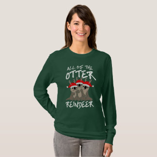 All Of The Otter Reindeer Christmas T-Shirt