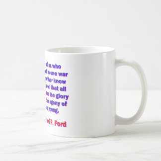 All Of Us Who Served - Gerald Ford Coffee Mug