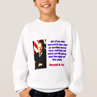 All Of Us Who Served - Gerald Ford Sweatshirt