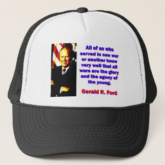All Of Us Who Served - Gerald Ford Trucker Hat