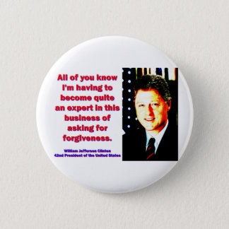 All Of You Know - Bill Clinton 2 Inch Round Button