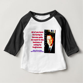 All Of You Know - Bill Clinton Baby T-Shirt