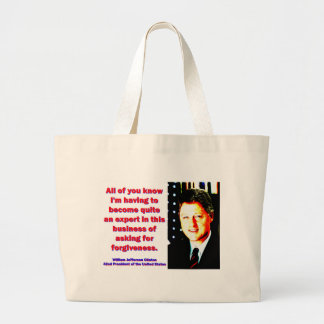 All Of You Know - Bill Clinton Large Tote Bag