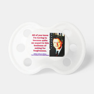 All Of You Know - Bill Clinton Pacifier