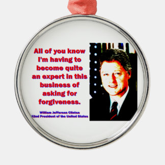 All Of You Know - Bill Clinton Silver-Colored Round Ornament
