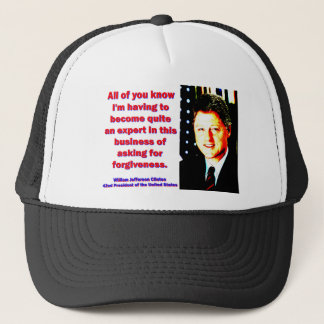 All Of You Know - Bill Clinton Trucker Hat