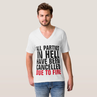 ALL PARTIES IN HELL CANCELLED DUE TO FIRE t-shirts