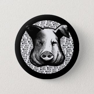 All Pigs Must Die 2 Inch Round Button